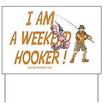 Weekend Hooker Yard Sign