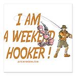 Weekend Hooker Square Car Magnet 3