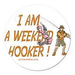 Weekend Hooker Round Car Magnet