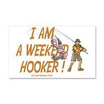 Weekend Hooker Car Magnet 20 x 12