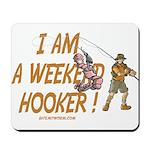 Weekend Hooker Mousepad