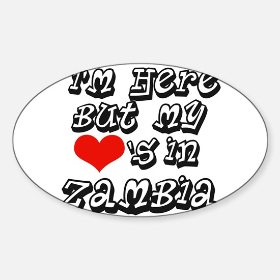 my heart is in Zambia Oval Decal