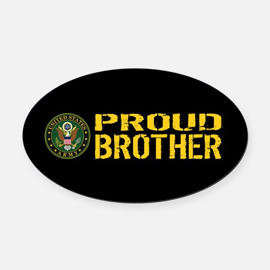 U.S. Army: Proud Brother (Black & Oval Car Magnet