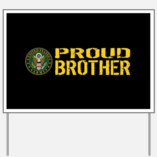 U.S. Army: Proud Brother (Black & Gold) Yard Sign