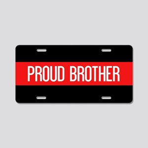 Firefighter: Proud Brother Aluminum License Plate