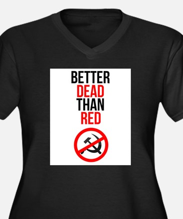 Better Dead than Red Plus Size T-Shirt