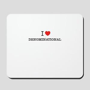 I Love DENOMINATIONAL Mousepad