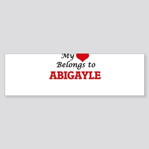 My heart belongs to Abigayle Bumper Sticker