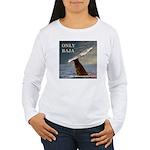 ONLY BAJA WILD SIDE WHALE Women's Long Sleeve T-Sh