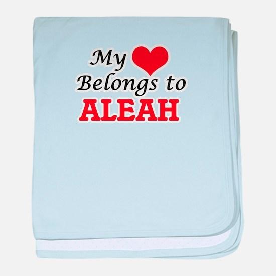 My heart belongs to Aleah baby blanket
