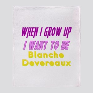 Be Blanche When I Grow Up Throw Blanket