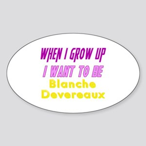 Be Blanche When I Grow Up Sticker (Oval)