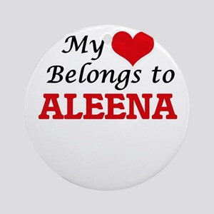 My heart belongs to Aleena Round Ornament