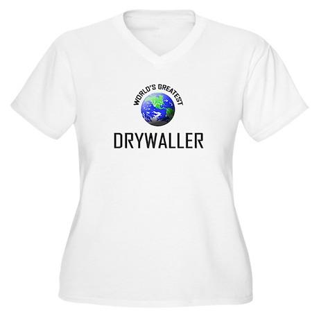 World's Greatest DRYWALLER Women's Plus Size V-Nec