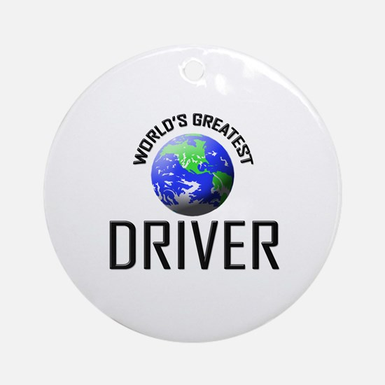 World's Greatest DRIVER Ornament (Round)