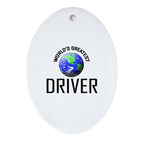 World's Greatest DRIVER Oval Ornament