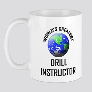 World's Greatest DRILL INSTRUCTOR Mug