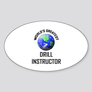World's Greatest DRILL INSTRUCTOR Oval Sticker