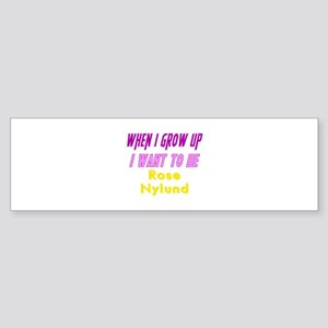 Be Rose When I Grow Up Sticker (Bumper)