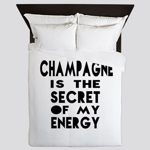 Champagne is the secret of my energy Queen Duvet
