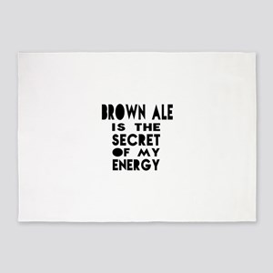 Brown Ale is the secret of my energ 5'x7'Area Rug