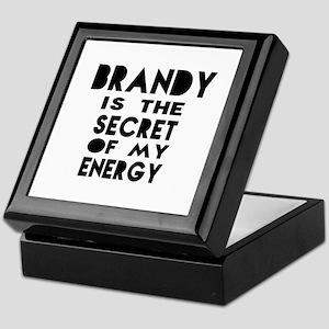 Brandy is the secret of my energy Keepsake Box