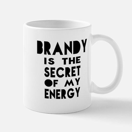Brandy is the secret of my energy Mug