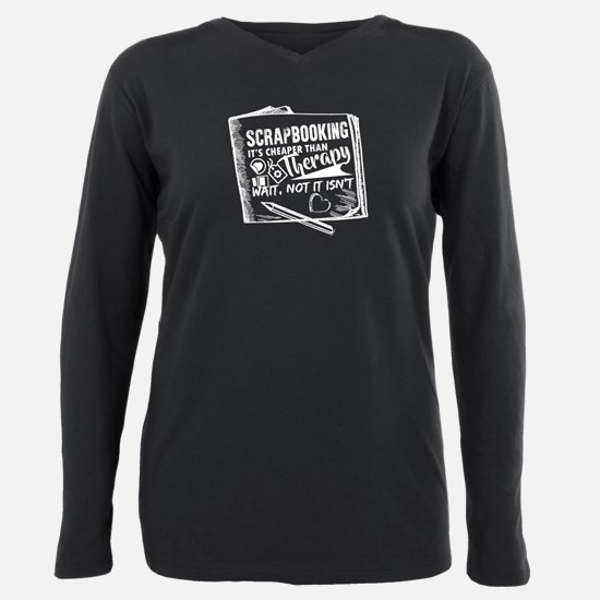 Scrapbooking Is Not Chea Plus Size Long Sleeve Tee