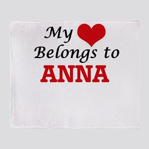 My heart belongs to Anna Throw Blanket