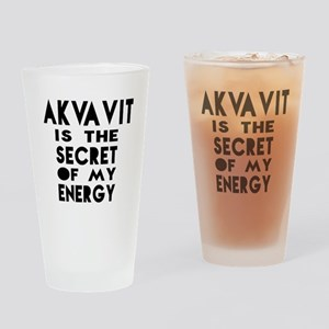 Akvavit is the secret of my energy Drinking Glass
