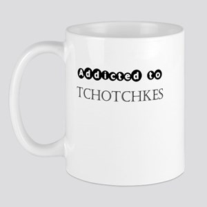 Addicted to Tchotchkes Mug
