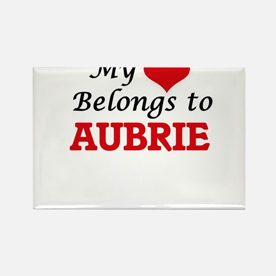 My heart belongs to Aubrie Magnets