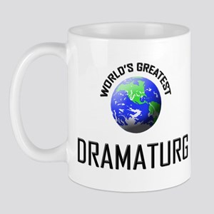 World's Greatest DRAMATURG Mug