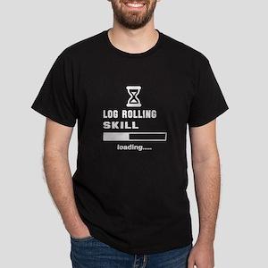 Log Rolling Skill Loading... Dark T-Shirt