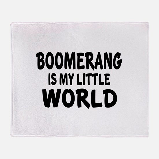 Boomerang Is My Little World Throw Blanket