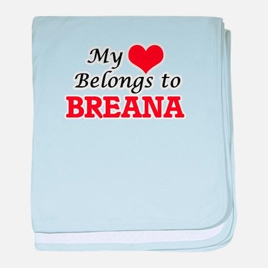 My heart belongs to Breana baby blanket