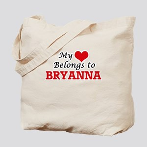 My heart belongs to Bryanna Tote Bag