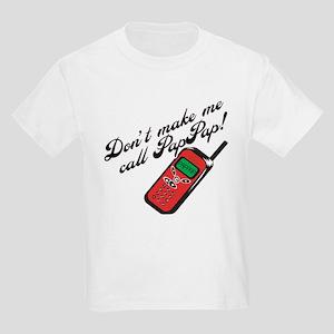 Don't Make Me Call PapPap! Kids Light T-Shirt