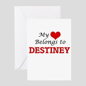 My heart belongs to Destiney Greeting Cards