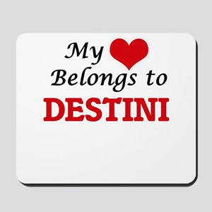 My heart belongs to Destini Mousepad