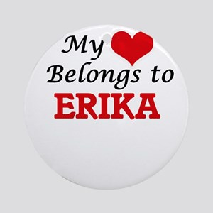 My heart belongs to Erika Round Ornament