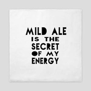 Mild Ale is the secret of my energy Queen Duvet