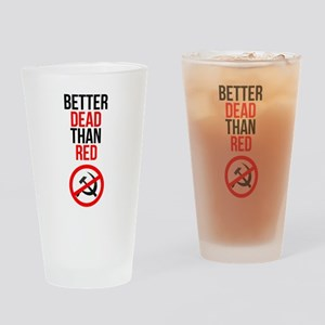 Better Dead than Red Drinking Glass