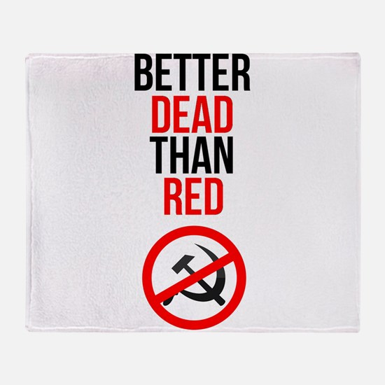 Better Dead than Red Throw Blanket