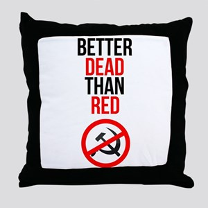 Better Dead than Red Throw Pillow
