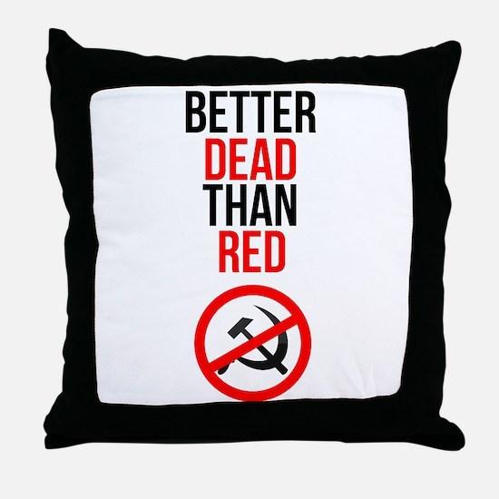 Better Dead than Red Throw Pillow