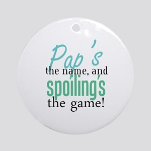 Pap's the Name, and Spoiling's the Game! Ornament
