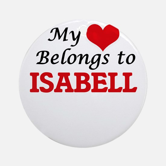 My heart belongs to Isabell Round Ornament