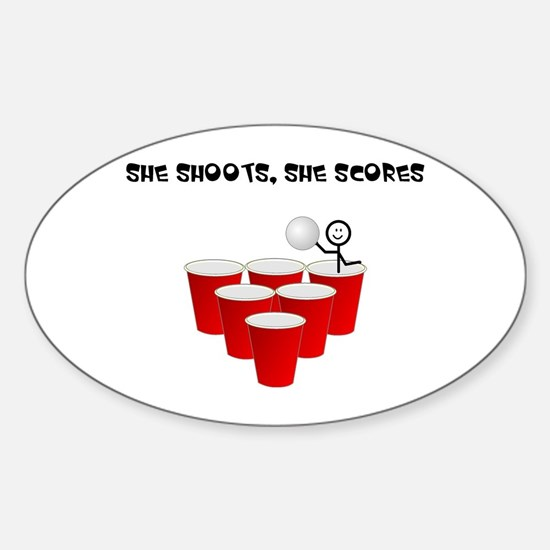 She Shoots,She Scores-Beer Pong Oval Decal
