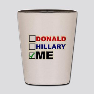 Donald, Hillary, or You? Shot Glass